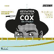 Cover-Bild zu Gestatten, mein Name ist Cox (Audio Download) von Becker, Alexandra
