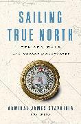 Cover-Bild zu Stavridis, James: Sailing True North