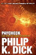 Cover-Bild zu Dick, Philip K.: Paycheck and Other Classic Stories By Philip K. Dick