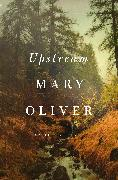 Cover-Bild zu Oliver, Mary: Upstream