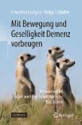 Cover-Bild zu Mit Bewegung und Geselligkeit Demenz vorbeugen (eBook)
