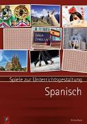Cover-Bild zu Spiele zur Unterrichtsgestaltung - Spanisch von Book, Britta