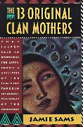 Cover-Bild zu Sams, Jamie: The Thirteen Original Clan Mothers