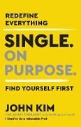 Cover-Bild zu Kim, John: Single On Purpose