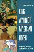 Cover-Bild zu Moore, Robert: King, Warrior, Magician, Lover