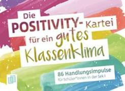 Cover-Bild zu Die Positivity-Kartei für ein gutes Klassenklima von Verlag an der Ruhr, Redaktionsteam