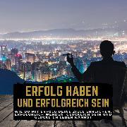 Cover-Bild zu Erfolg haben und erfolgreich sein (Audio Download) von Höper, Florian