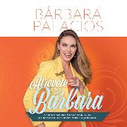 Cover-Bild zu Atrevete a ser barbara (íntegro) (Audio Download) von Palacios, Barbara