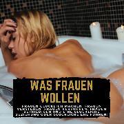 Cover-Bild zu Was Frauen Wollen (Audio Download) von Höper, Florian