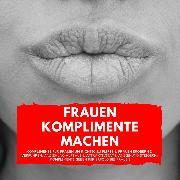 Cover-Bild zu Frauen Komplimente Machen (Audio Download) von Mahari, Aron