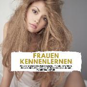 Cover-Bild zu Frauen Kennenlernen (Audio Download) von Höper, Florian