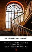 Cover-Bild zu Hawthorne, Nathaniel: The Great Stone Face and Other Tales of the White Mountains (eBook)