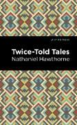 Cover-Bild zu Hawthorne, Nathaniel: Twice Told Tales (eBook)