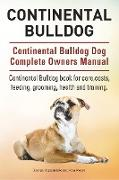 Cover-Bild zu Hoppendale, George: Continental Bulldog. Continental Bulldog Dog Complete Owners Manual. Continental Bulldog book for care, costs, feeding, grooming, health and training