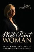 Cover-Bild zu Potecha, Sara: West Point Woman: How Character is Created and Leadership is Learned
