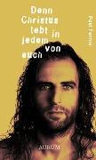 Cover-Bild zu Denn Christus lebt in jedem von euch von Ferrini, Paul