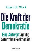 Cover-Bild zu Weck, Roger de: Die Kraft der Demokratie (eBook)