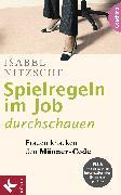 Cover-Bild zu Spielregeln im Job durchschauen (eBook) von Nitzsche, Isabel