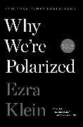 Cover-Bild zu Klein, Ezra: Why We're Polarized