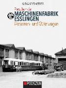 Cover-Bild zu Maschinenfabrik Esslingen: Personen- und Güterwagen von Weber, Alexander