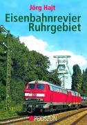 Cover-Bild zu Eisenbahnrevier Ruhrgebiet von Hajt, Jörg