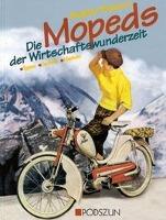 Cover-Bild zu Die Mopeds der Wirtschaftswunderzeit von Podszun, Brigitte