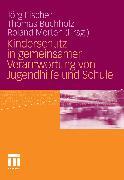 Cover-Bild zu Kinderschutz in gemeinsamer Verantwortung von Jugendhilfe und Schule (eBook) von Fischer, Jörg (Hrsg.)