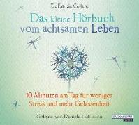 Cover-Bild zu Collard, Patrizia: Das kleine Hör-Buch vom achtsamen Leben