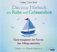 Cover-Bild zu Davis Bush, Ashley: Das kleine Hör-Buch der Ruhe und Gelassenheit