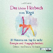 Cover-Bild zu Lucas, Lucy: Das kleine Hör-Buch vom Yoga (Audio Download)