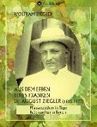 Cover-Bild zu Ziegler, Wolfram: Aus dem Leben eines Franken. Dr. August Ziegler (1885-1937) -
