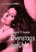 Cover-Bild zu Nössler, Regina: Dienstagsgefühle (eBook)