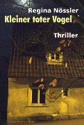 Cover-Bild zu Nössler, Regina: Kleiner toter Vogel (eBook)