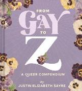Cover-Bild zu Sayre, Justin: The gAyBCs: A Brief History of Gay Culture
