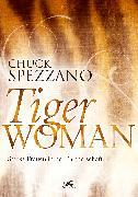 Cover-Bild zu Tiger Woman (eBook) von Spezzano, Chuck