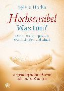 Cover-Bild zu Hochsensibel Was tun? (eBook) von Harke, Sylvia