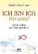Cover-Bild zu Ich bin ich - Wer sonst! (eBook) von Färber-Singer, Maria