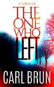 Cover-Bild zu Brun, Carl: The One Who Left (eBook)