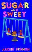 Cover-Bild zu Sugar and Sweet (eBook) von Pennoh, Archie