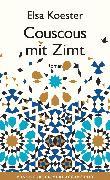 Cover-Bild zu Koester, Elsa: Couscous mit Zimt (eBook)