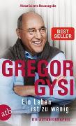 Cover-Bild zu Ein Leben ist zu wenig von Gysi, Gregor