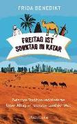 Cover-Bild zu Freitag ist Sonntag in Katar von Benedikt, Frida
