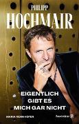 Cover-Bild zu Eigentlich gibt es mich gar nicht von Hochmair, Philipp