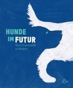 Cover-Bild zu Hunde im Futur von Rieder, Susanna
