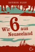 Cover-Bild zu Wir sechs (6 ) aus Neuseeland von Glen, Esther
