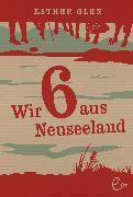 Cover-Bild zu Wir sechs aus Neuseeland (eBook) von Glen, Esther