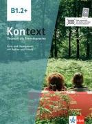 Cover-Bild zu Kontext B1.2+. Kurs- und Übungsbuch mit Audios/Videos von Koithan, Ute