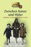 Cover-Bild zu Zwischen Kaiser und Hitler von Kleindienst, Jürgen (Hrsg.)