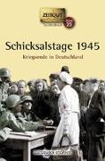 Cover-Bild zu Schicksalstage 1945. Taschenbuch von Kleindienst, Jürgen (Hrsg.)