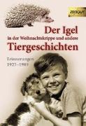 Cover-Bild zu Der Igel in der Weihnachtskrippe und andere Tiergeschichten von Kleindienst, Jürgen (Hrsg.)